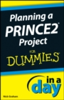 Planning a PRINCE2 Project In A Day For Dummies - eBook