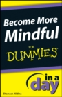 Become More Mindful In A Day For Dummies - eBook