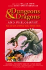 Dungeons and Dragons and Philosophy : Read and Gain Advantage on All Wisdom Checks - Book
