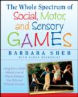The Whole Spectrum of Social, Motor and Sensory Games - eBook