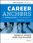 Career Anchors : The Changing Nature of Careers Participant Workbook - Book
