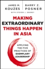 Making Extraordinary Things Happen in Asia : Applying The Five Practices of Exemplary Leadership - eBook