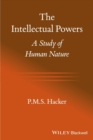 The Intellectual Powers : A Study of Human Nature - Book