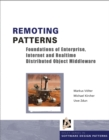 Remoting Patterns. : Foundations of Enterprise, Internet and Realtime Distributed Object Middleware - eBook