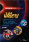 Vehicle Gearbox Noise and Vibration : Measurement, Signal Analysis, Signal Processing and Noise Reduction Measures - eBook