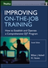 Improving On-the-Job Training : How to Establish and Operate a Comprehensive OJT Program - Book