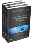 The International Encyclopedia of Journalism Studies : 3 Volume Set - Book