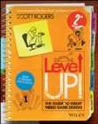 Level Up! The Guide to Great Video Game Design - Book