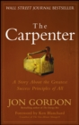 The Carpenter : A Story About the Greatest Success Strategies of All - eBook