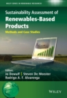 Sustainability Assessment of Renewables-Based Products : Methods and Case Studies - eBook