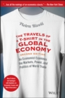 The Travels of a T-Shirt in the Global Economy : An Economist Examines the Markets, Power, and Politics of World Trade. New Preface and Epilogue with Updates on Economic Issues and Main Characters - Book