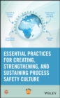 Essential Practices for Creating, Strengthening, and Sustaining Process Safety Culture - Book