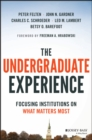 The Undergraduate Experience : Focusing Institutions on What Matters Most - Book