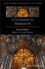 A Companion to Medieval Art : Romanesque and Gothic in Northern Europe - Book
