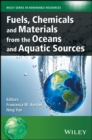 Fuels, Chemicals and Materials from the Oceans and Aquatic Sources - eBook