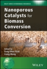 Nanoporous Catalysts for Biomass Conversion - Book