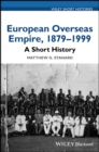 European Overseas Empire, 1879 - 1999 : A Short History - Book