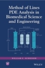 Method of Lines PDE Analysis in Biomedical Science and Engineering - Book