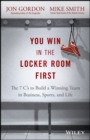 You Win in the Locker Room First : The 7 C's to Build a Winning Team in Business, Sports, and Life - eBook