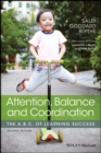 Attention, Balance and Coordination : The A.B.C. of Learning Success - Book