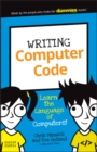 Writing Computer Code : Learn the Language of Computers! - Book