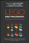 LEGO and Philosophy : Constructing Reality Brick By Brick - Book