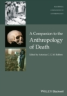 A Companion to the Anthropology of Death - eBook