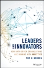Leaders and Innovators : How Data-Driven Organizations Are Winning with Analytics - Book