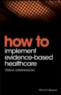 How to Implement Evidence-Based Healthcare - Book