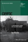 Cryptic Concrete : A Subterranean Journey Into Cold War Germany - Book