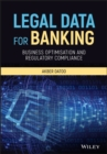 Legal Data for Banking : Business Optimisation and Regulatory Compliance - Book