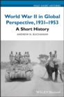 World War II in Global Perspective, 1931-1953 : A Short History - Book