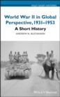 World War II in Global Perspective, 1931-1953 : A Short History - eBook