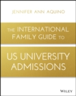 The International Family Guide to US University Admissions - Book