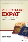 Millionaire Expat : How To Build Wealth Living Overseas - eBook