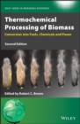 Thermochemical Processing of Biomass : Conversion into Fuels, Chemicals and Power - Book