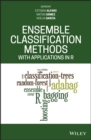 Ensemble Classification Methods with Applications in R - Book