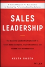 Sales Leadership : The Essential Leadership Framework to Coach Sales Champions, Inspire Excellence, and Exceed Your Business Goals - Book
