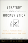 Strategy Beyond the Hockey Stick : People, Probabilities, and Big Moves to Beat the Odds - eBook