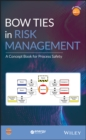 Bow Ties in Risk Management : A Concept Book for Process Safety - Book