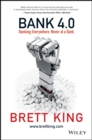 Bank 4.0 : Banking Everywhere, Never at a Bank - Book