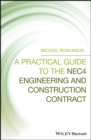A Practical Guide to the NEC4 Engineering and Construction Contract - Book