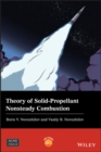 Theory of Solid-Propellant Nonsteady Combustion - eBook