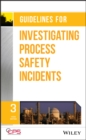 Guidelines for Investigating Process Safety Incidents - Book