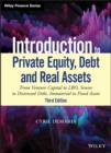 Introduction to Private Equity, Debt and Real Assets : From Venture Capital to LBO, Senior to Distressed Debt, Immaterial to Fixed Assets - eBook