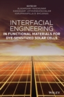 Interfacial Engineering in Functional Materials for Dye-Sensitized Solar Cells - Book