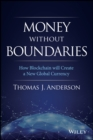 Money Without Boundaries : How Blockchain Will Facilitate the Denationalization of Money - Book