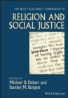 The Wiley-Blackwell Companion to Religion and Social Justice - Book