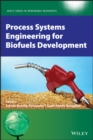 Process Systems Engineering for Biofuels Development - Book