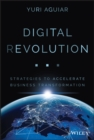 Digital (R)evolution : Strategies to Accelerate Business Transformation - eBook